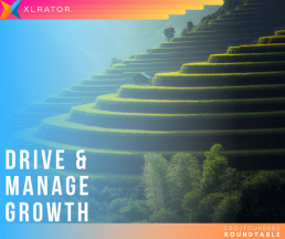 XLrator CEO Roundtable manage growth