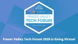Fraser Valley Tech Forum 2020 is Going Virtual This Fall