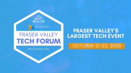 Fraser Valley Tech Forum 2020 Virtual
